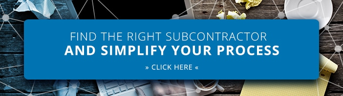 FIND THE RIGHT SUBCONTRACTOR AND SIMPLIFY YOUR PROCESS